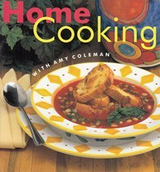 Home Cooking with Amy Coleman  by  Amy Coleman