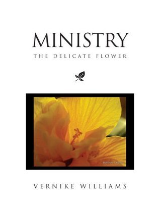 MINISTRY: The Delicate Flower Vernike Williams
