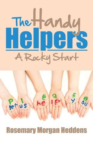 The Handy Helpers  by  Rosemary Morgan Heddens