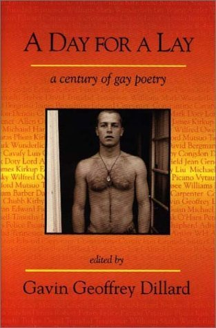 A Day for a Lay: An Anthology of Gay Poetry Gavin Dillard