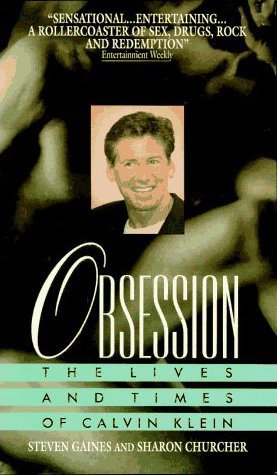 Obsession: The Lives and Times of Calvin Klein  by  Steven Gaines