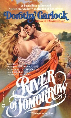River of Tomorrow (Wabash Series) Dorothy Garlock