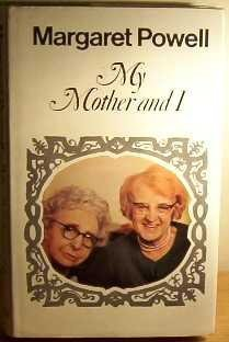 My Mother and I  by  Margaret Powell