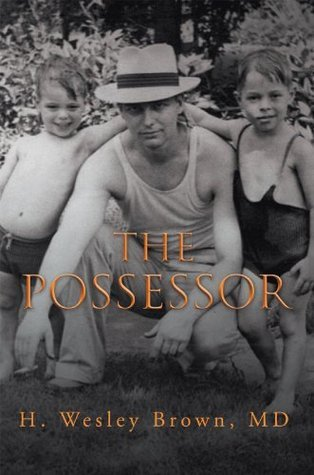 The Possessor  by  H. Wesley Brown
