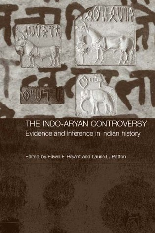 The Indo-Aryan Controversy: Evidence and Inference in Indian History  by  Edwin Bryant