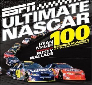 ESPN Ultimate Nascar: The 100 Defining Moments in Stock Car Racing History  by  Ryan McGee
