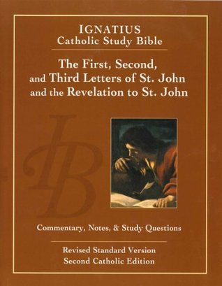 The First, Second and Third Letters of St. John and the Revelation to John (2nd Ed.): Ignatius Catholic Study Bible  by  Scott Hahn