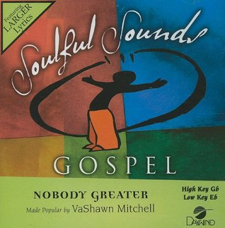 Nobody Greater [Accompaniment/Performance Track]  by  Vashawn Mitchell