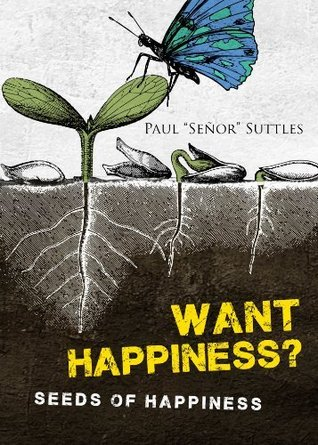 Want Happiness? Paul Suttles