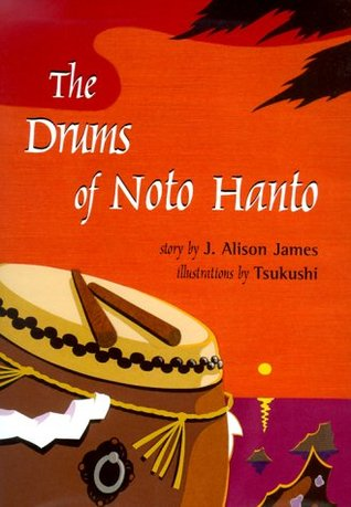 Drums of Noto Hanto J. Alison James