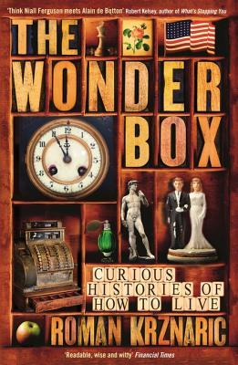 The Wonderbox: Curious Histories of How to Live Roman Krznaric