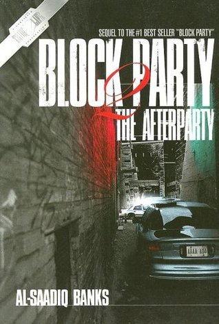 Block Party 2: The Afterparty  by  Al Saadiq Banks