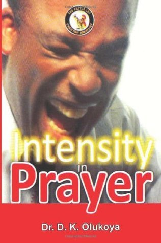 Intensity in Prayer  by  D.K. Olukoya