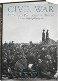 Civil War Album: A Complete Photographic History: Fort Sumter to Appomattox  by  William C. Davis
