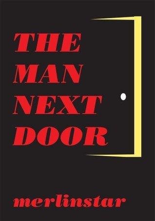 The Man Next Door  by  Merlinstar