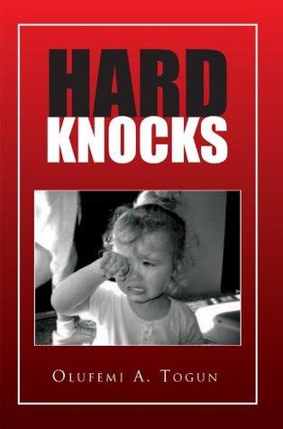 Hard Knocks Olufemi  A. Togun