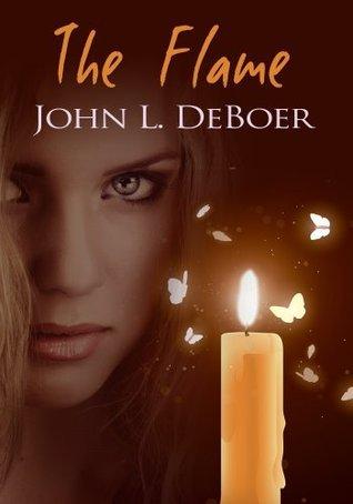 The Flame John L. DeBoer