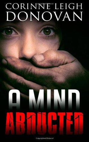 A Mind Abducted (Abducted #1) Corinne Leigh Donovan
