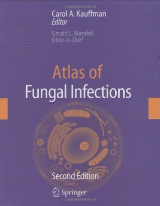 Atlas of Fungal Infection  by  Carol A. Kauffman