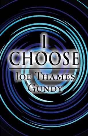 I Choose  by  Joe Thames Gundy