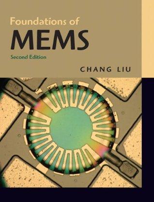 Foundations of MEMS, 2/e  by  Chang Liu