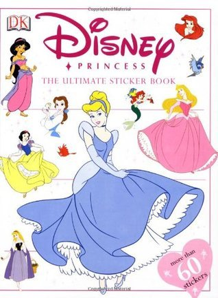 Disney Princess Ultimate Sticker Book (Ultimate Sticker Books)  by  Lindsay Kent