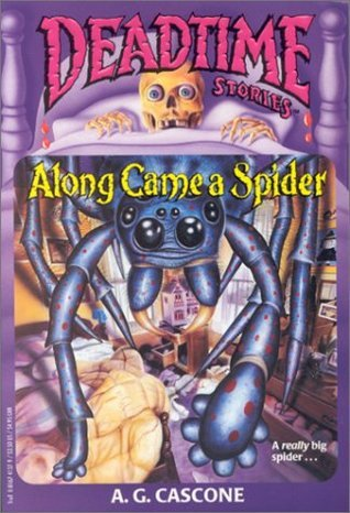 Along Came A Spider (Deadtime Stories #3)  by  A.G. Cascone