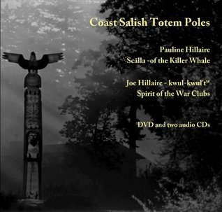 Coast Salish Totem Poles  by  Pauline Hillaire