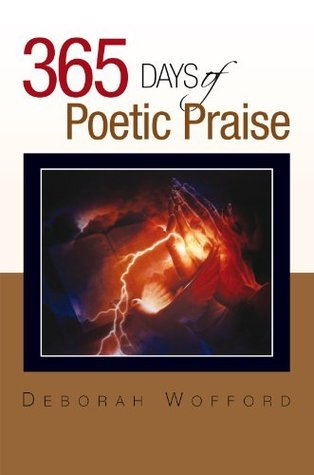 365 days of Poetic Praise  by  Deborah Wofford