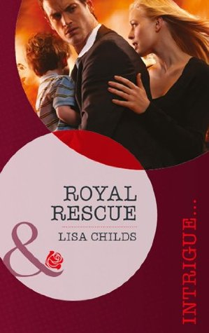 Royal Rescue (Royal Bodyguards - Book 3)  by  Lisa Childs