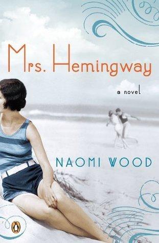 Mrs. Hemingway: A Novel Naomi Wood
