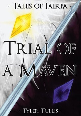 Tales of Iairia: Trial of a Maven Tyler Tullis