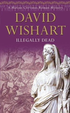 Illegally Dead David Wishart