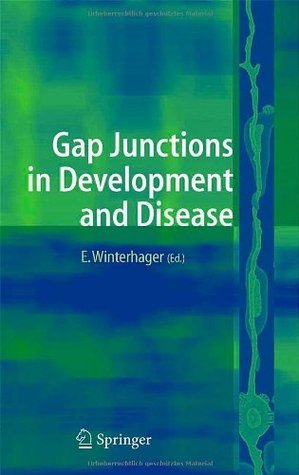 Gap Junctions in Development and Disease  by  Elke Winterhager