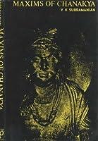 Maxims of Chanakya: Kautilya V.K. Subramanian