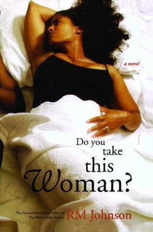 Do You Take This Woman?: A Novel R.M. Johnson