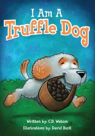 I Am A Truffle Dog C D Watson