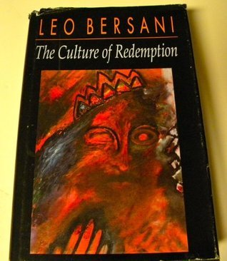 The Culture of Redemption: , Leo Bersani