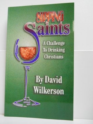 Sipping Saints  by  David Wilkerson