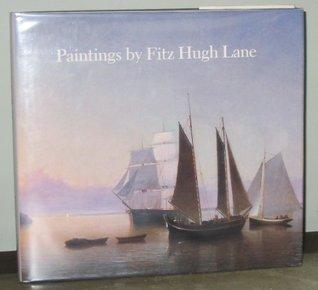 Paintings Fitz Hugh Lane by John Wilmerding