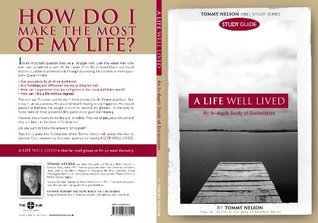 A Life Well Lived Study Guide: An In-depth Study of Ecclesiastes  by  Tommy Nelson