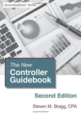 The New Controller Guidebook: Second Edition  by  Steven M. Bragg