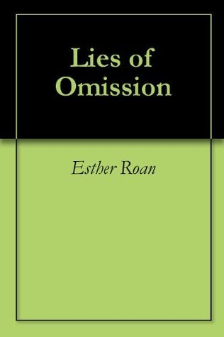 Lies of Omission  by  Esther Roan