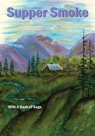 Supper Smoke: With a Dash of Sage  by  Ruby A. Seaman