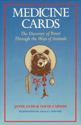 Medicine Cards: The Discovery of Power Through the Ways of Animals Jamie Sams