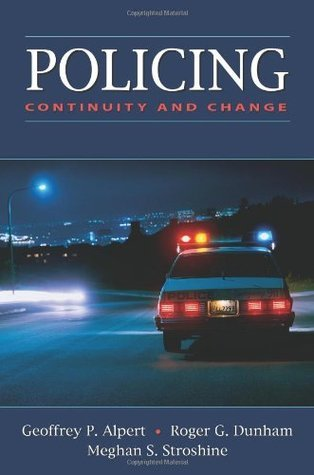 Policing: Continuity and Change  by  Geoffrey P. Alpert