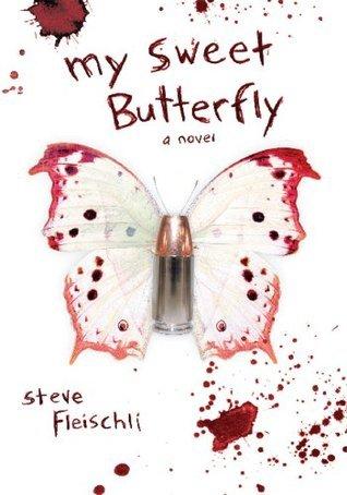 My Sweet Butterfly: A Novel Steve Fleischli