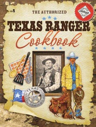 The Authorized Texas Ranger Cookbook Cheryl Harris