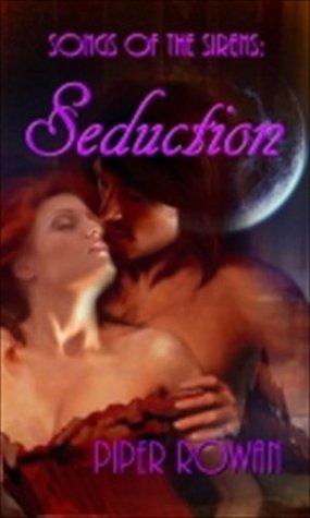 Seduction  by  Piper Rowan