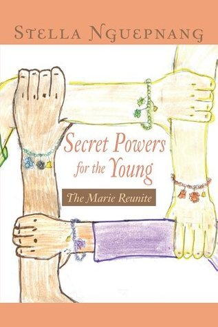 Secret Powers for the Young: The Marie Reunite Stella Nguepnang